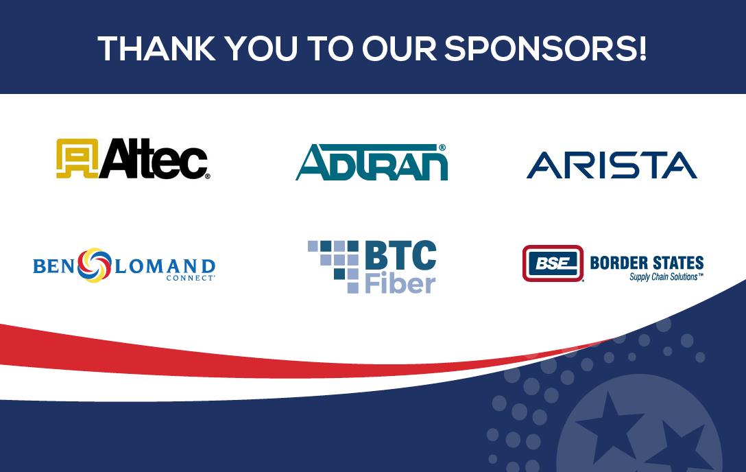 Thank you to our sponsors: adtran, btc fiber, arista, border states, altec, ben lomand
