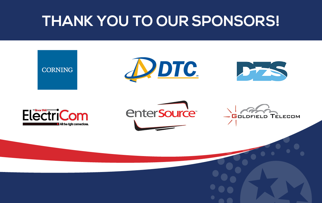 Thank you to our sponsors: DTC, entersource, corning, electricom, DZS, goldfield telecom