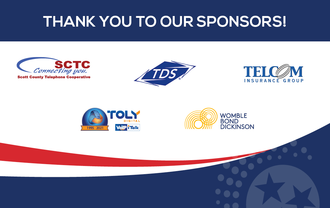Thank you to our sponsors: SCTC, TDS, Telcom insurance group, TOLY, WOMBLE BOND DICKINSON