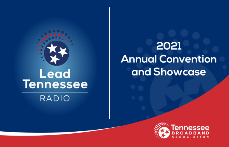 Lead Tennessee Radio. 2021 Annual Convention and Showcase. Tennessee Broadband Association.