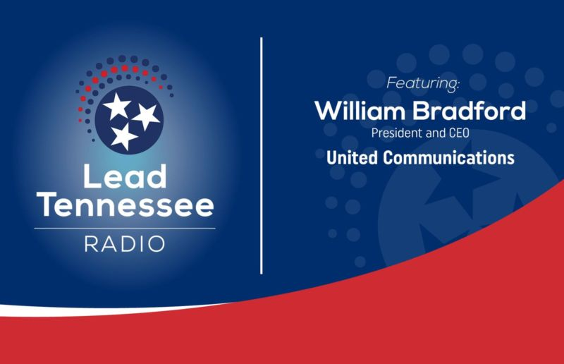 Lead Tennessee Radio. Featuring: William Bradford, President and CEO, United Communications.
