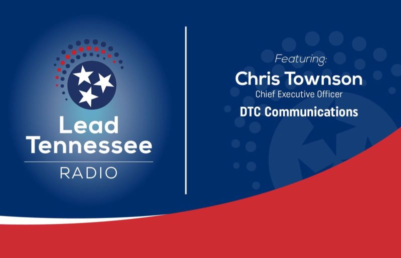 DTC CEO Chris Townson Discusses Importance Of Fiber On Lead Tennessee Radio