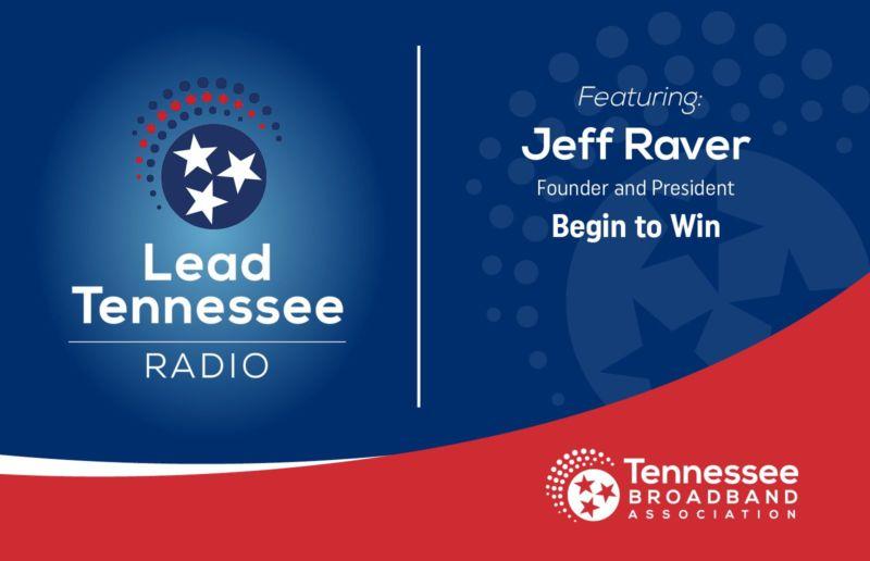 Lead Tennessee Radio featuring Jeff Raver