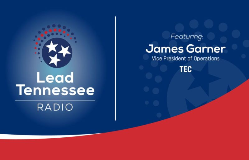 Lead Tennessee Radio. Featuring: James Garner, Vice President of Operations, TEC