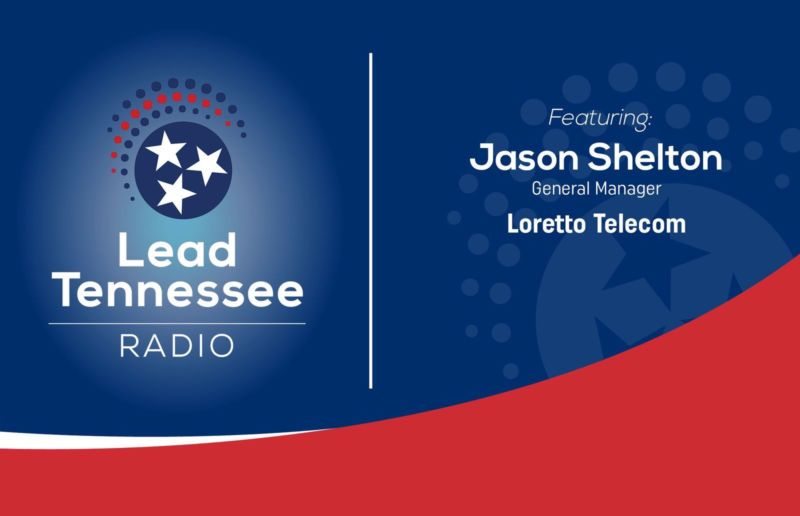 Loretto Telecom General Manager Jason Shelton Talks Broadband Funding On Lead Tennessee Radio