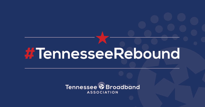 #TennesseeRebound. Tennessee Broadband Association.